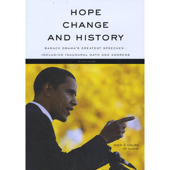Hope, Change and History (Barack Obama's Greatest Speeches Including Inaugural Oath and Address)