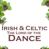 Irish and Celtic Music - The Lord of the Dance - Irish and Celtic Folk