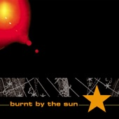 Burnt By the Sun - You Will Move