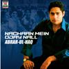 Nachaan Mein Oday Nall - Abrar Ul Haq