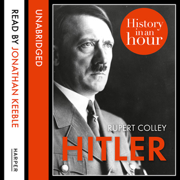 Download Hitler: History in an Hour (Unabridged) Audio Book