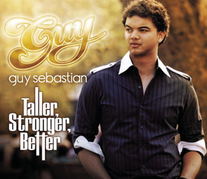 Guy Sebastian - Taller, Stronger, Better