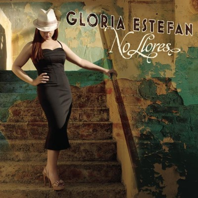 No Llores (Pitbull Remix) - Single - Gloria Estefan