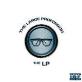 The Large Professor - I Juswanna Chill