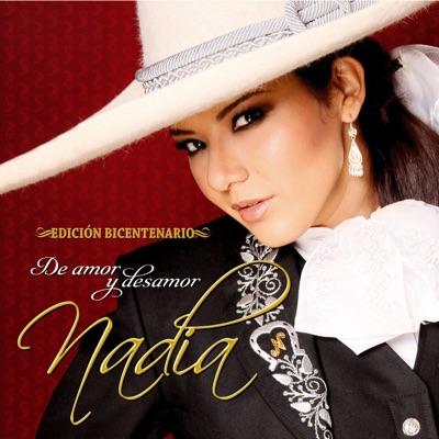 De Amor y Desamor (Edicion Bicentenarío) - Nadia