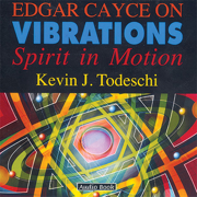 Download Edgar Cayce on Vibrations: Spirit In Motion Audio Book