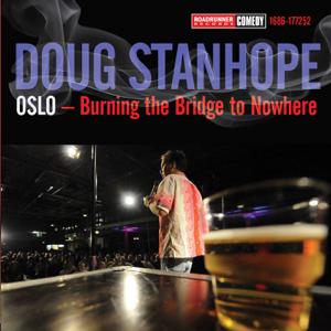 Doug Stanhope - Oslo - Burning the Bridge to Nowhere