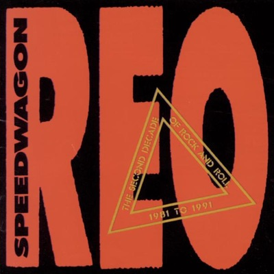 The Second Decade of Rock and Roll 1981 To 1991 - Reo Speedwagon