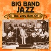 Big Band Jazz - the Very Best Of