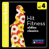 Hit Fitness Workout Music, Vol. 4: Oldies Classics (136-144BPM Music for Fast Walking, Jogging, Cardio and Other Workouts) [Workout Remix]