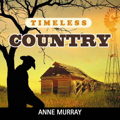 Timeless Country: Anne Murray - Anne Murray