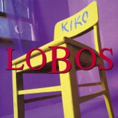 Los Lobos - Kiko and the Lavender Moon
