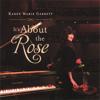It's About the Rose - Karen Marie Garrett