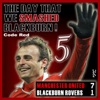 The Day That We Smashed Blackburn!