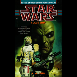 Star Wars: The Bounty Hunter, Book 2: Slave Ship audiobook
