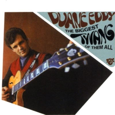 The Biggest Twang of Them All - Duane Eddy