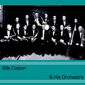 Billy Cotton and His Orchestra - Smile, Darn Ya, Smile