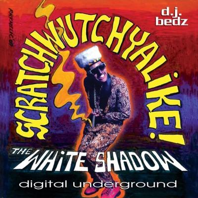 Scratchwutchyalike - Digital Underground
