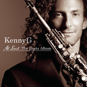 At Last... The Duets Album - Kenny G - Kenny G