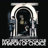 Black Rebel Motorcycle Club - Weapon Of Choice (Album Version)