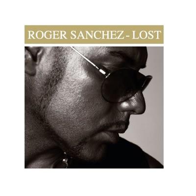 Lost - EP - Roger Sanchez