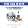 Jeff Pearlman - Boys Will Be Boys: The Glory Days and Party Nights of the Dallas Cowboys Dynasty (Unabridged) artwork