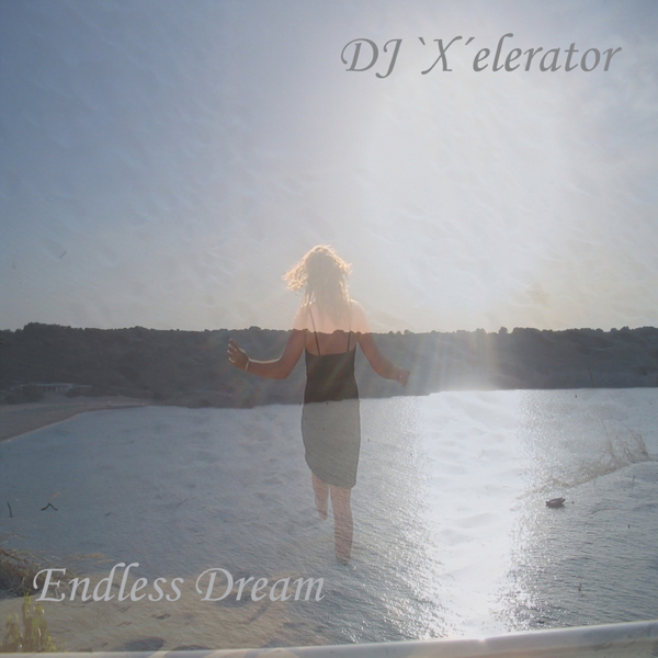 ‎Endless Dream by DJ 'X'elerator on iTunes
