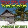 Truly Feel Good Reggae