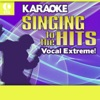 Karaoke - Singing to the Hits: Vocal Extreme!