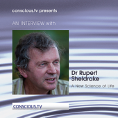 An INTERVIEW with Dr. Rupert Sheldrake