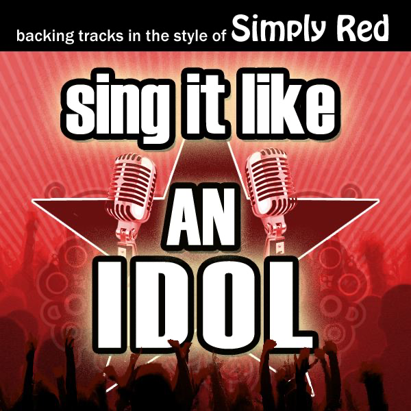 Sing It Like an Idol: Simply Red (Karaoke Version) by The Original Hit  Makers on iTunes