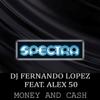 Money And Cash - DJ Fernando Lopez & Alex 50