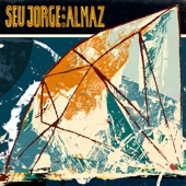 Seu Jorge and Almaz - Everybody Loves the Sunshine