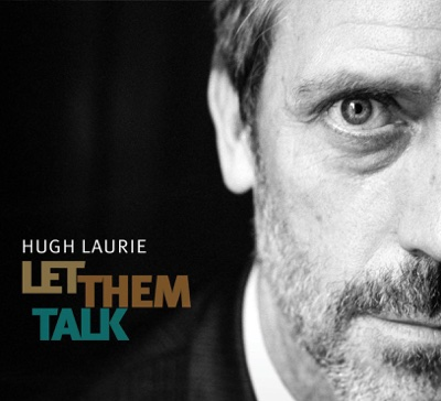 Let Them Talk (Bonus Track Version) - Hugh Laurie album
