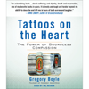 Gregory Boyle - Tattoos on the Heart: The Power of Boundless Compassion (Unabridged)  artwork