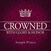 Crowned With Glory & Honor - Joseph Prince