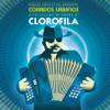 Corridos Urbanos (Nortec Collective Presents) - Clorofila