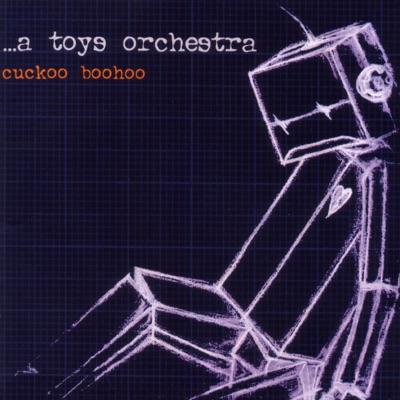 Cuckoo Boohoo - A Toys Orchestra