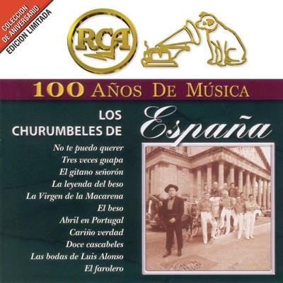 RCA 100 Años de Musica: Los Churumbeles de España - Los Churumbeles de España