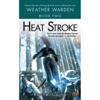Heat Stroke: Weather Warden, Book 2 (Unabridged)
