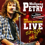 Das letzte Konzert - Einfach geil! (Live) - Wolfgang Petry - Wolfgang Petry