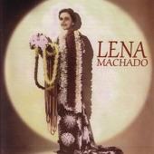 Lena Machado - Mai Lohilohi Mai Oe