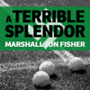 Marshall Jon Fisher - A Terrible Splendor: Three Extraordinary Men, A World Poised for War, And the Greatest Tennis Match Ever Played (Unabridged) portada
