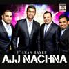 Ajj Nachna - Aman Hayer, Angrej Ali, Benny Dhaliwal & Dev Dhillon