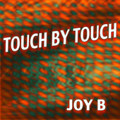 Touch By Touch-Joy B