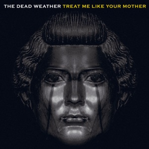 Treat Me Like Your Mother - Single