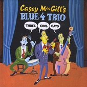 Casey MacGill's Blue 4 Trio - Sunny Afternoon