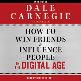How to Win Friends and Influence People in the Digital Age (Unabridged) audiobook
