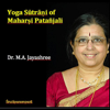 Yoga Sutrani of Maharshi Patanjali - Dr. M. A. Jayashree