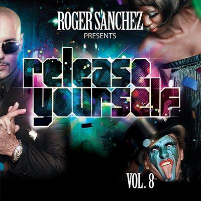 Release Yourself, Vol. 8 (Roger Sanchez Presents) - Roger Sanchez